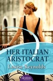 Her Italian Aristocrat Louise Reynolds